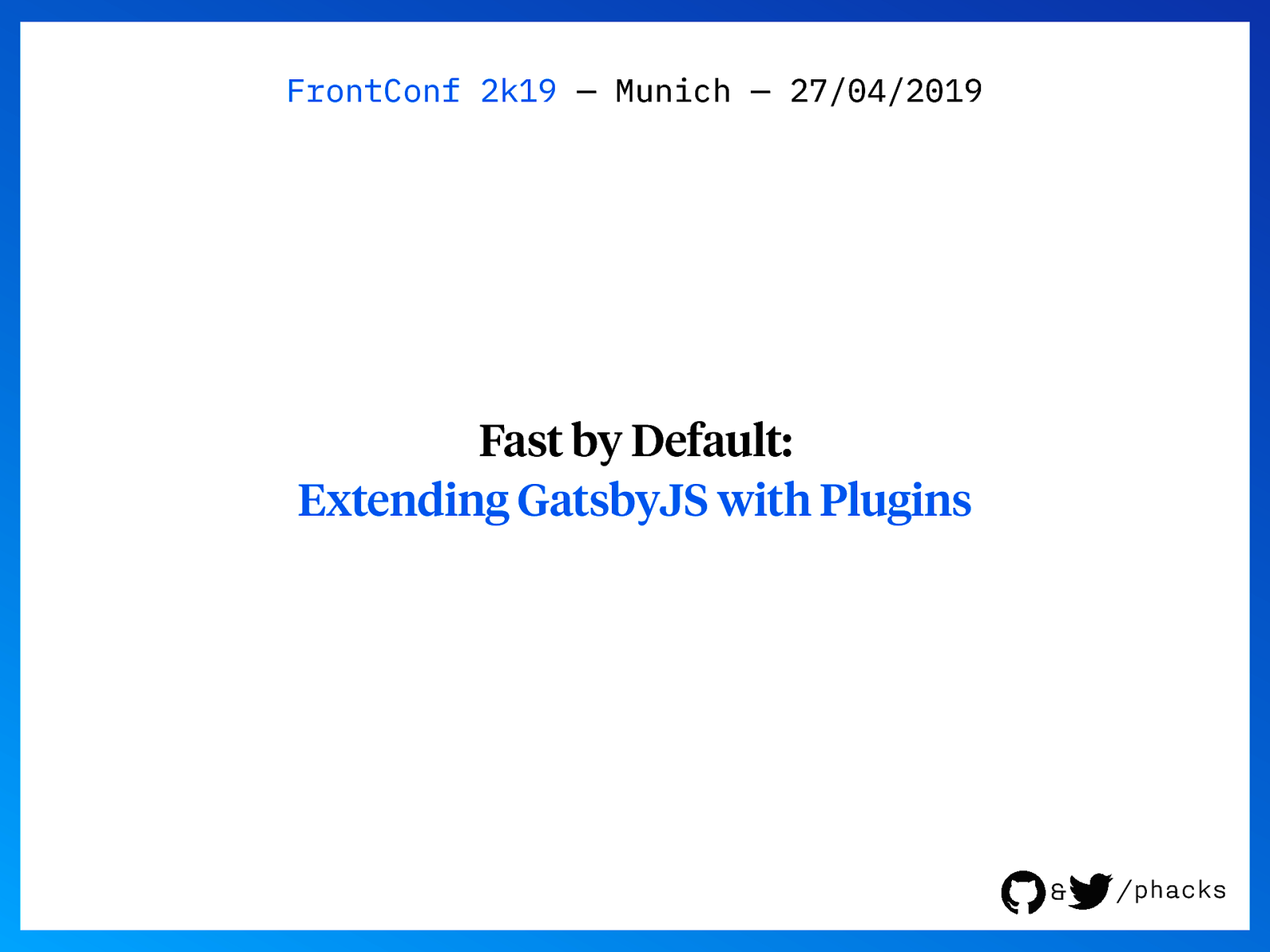 Fast by Default: Extending GatsbyJS with Plugins