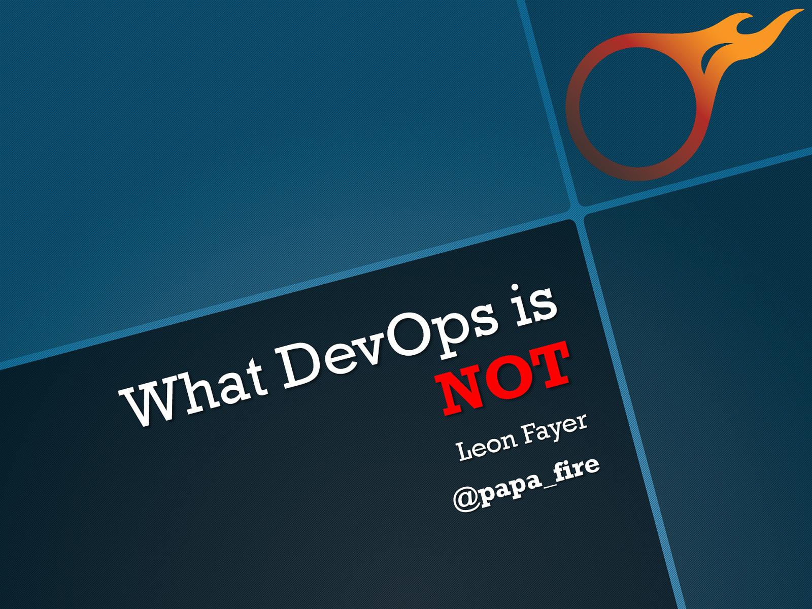 What DevOps is Not