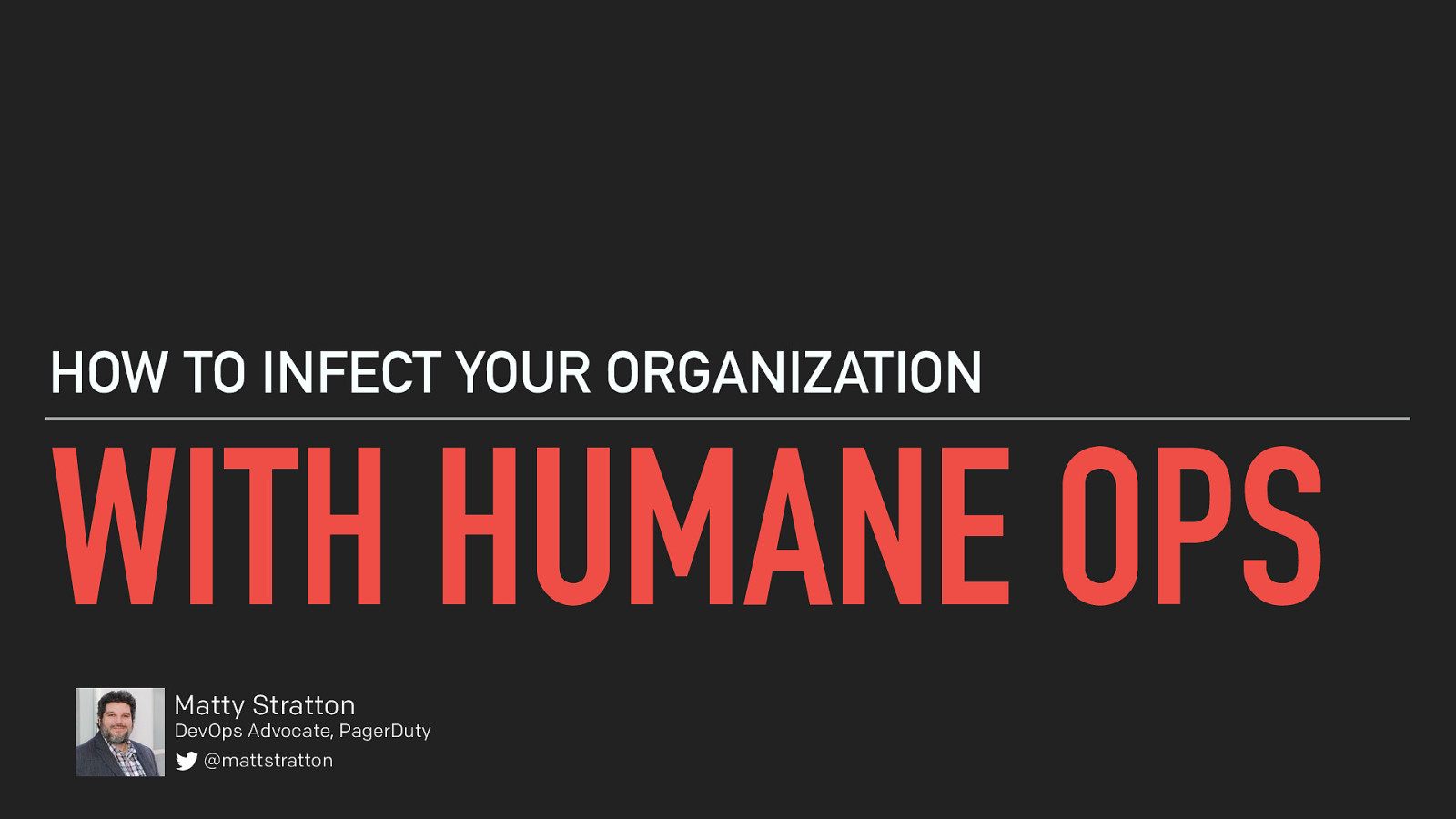 How Do You Infect Your Organization With Humane Ops?