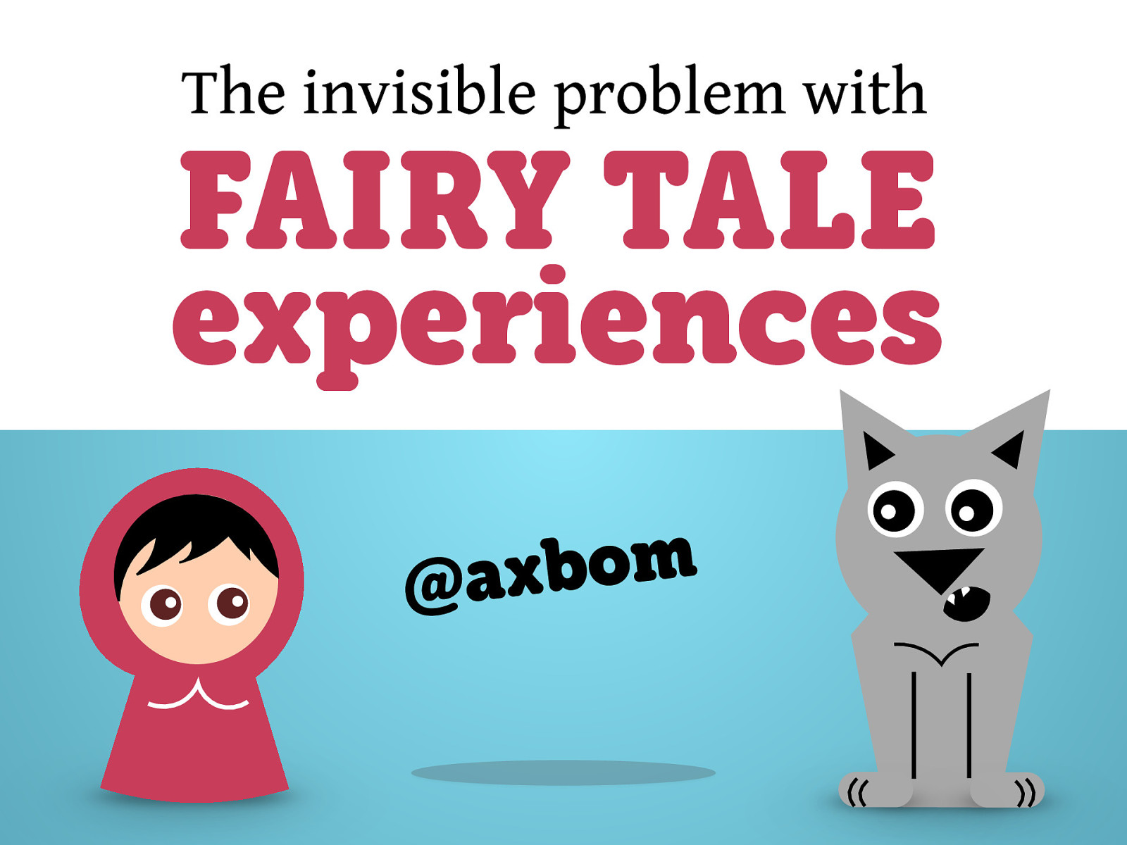 The Invisible Problem with Fairy Tale Experiences