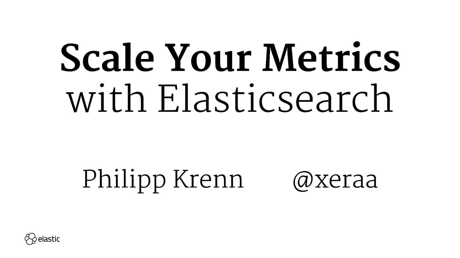 Scale Your Metrics with Elasticsearch
