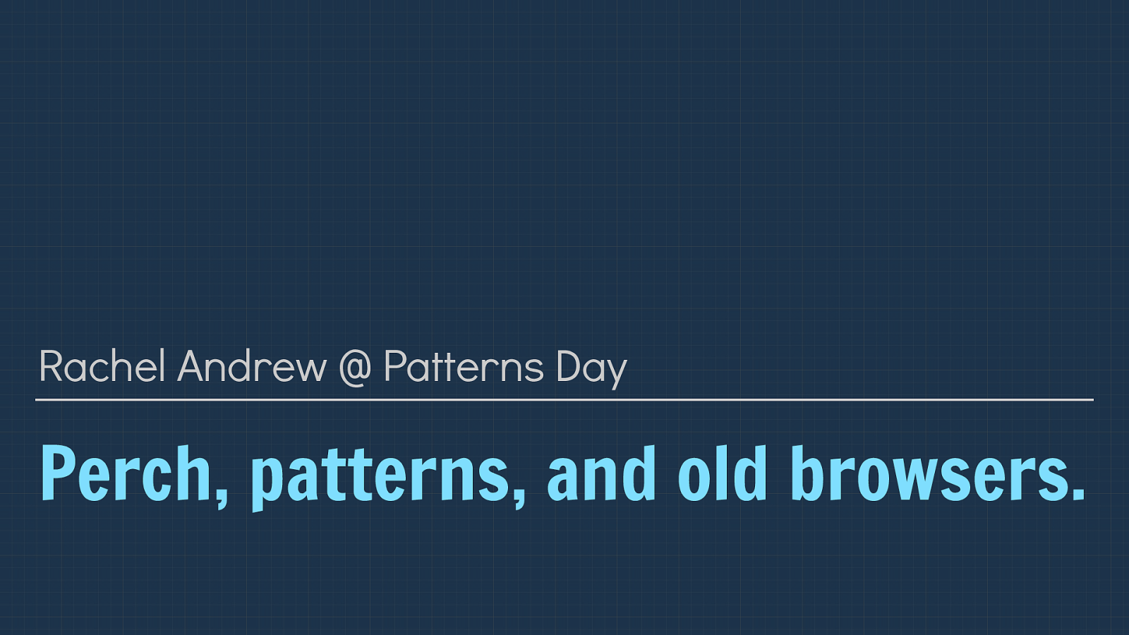 Perch, Patterns and Old Browsers