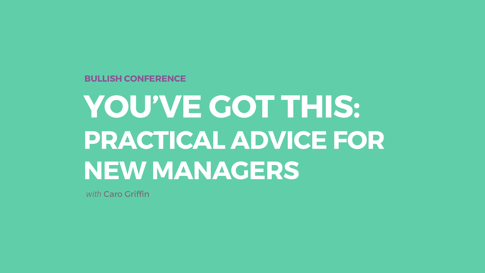 You've Got This: Practical Advice for New Managers