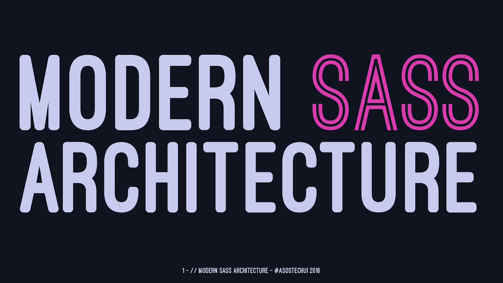 A Modern Sass Architecture