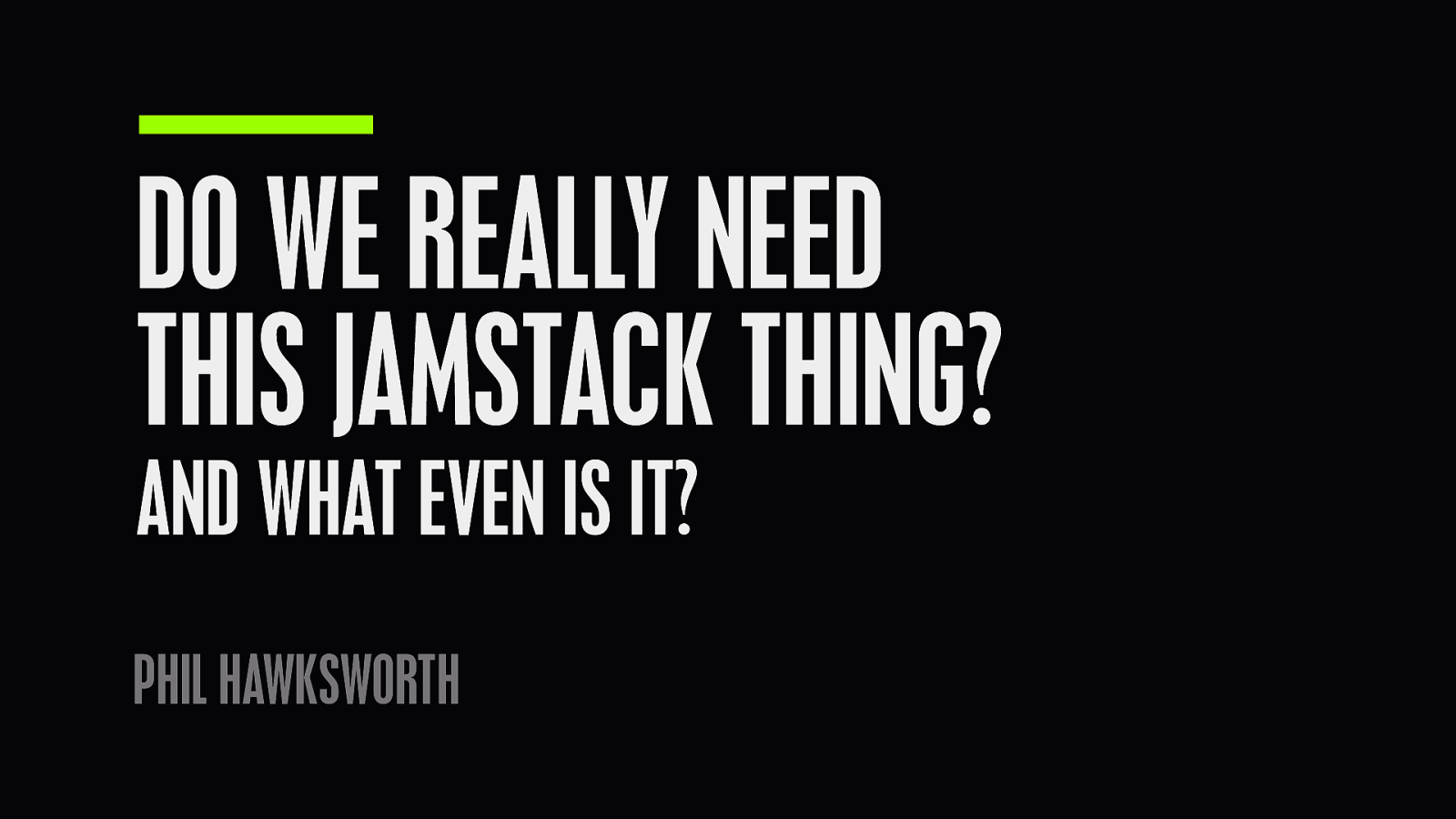 JAMstack: Silly name. Serious stuff.