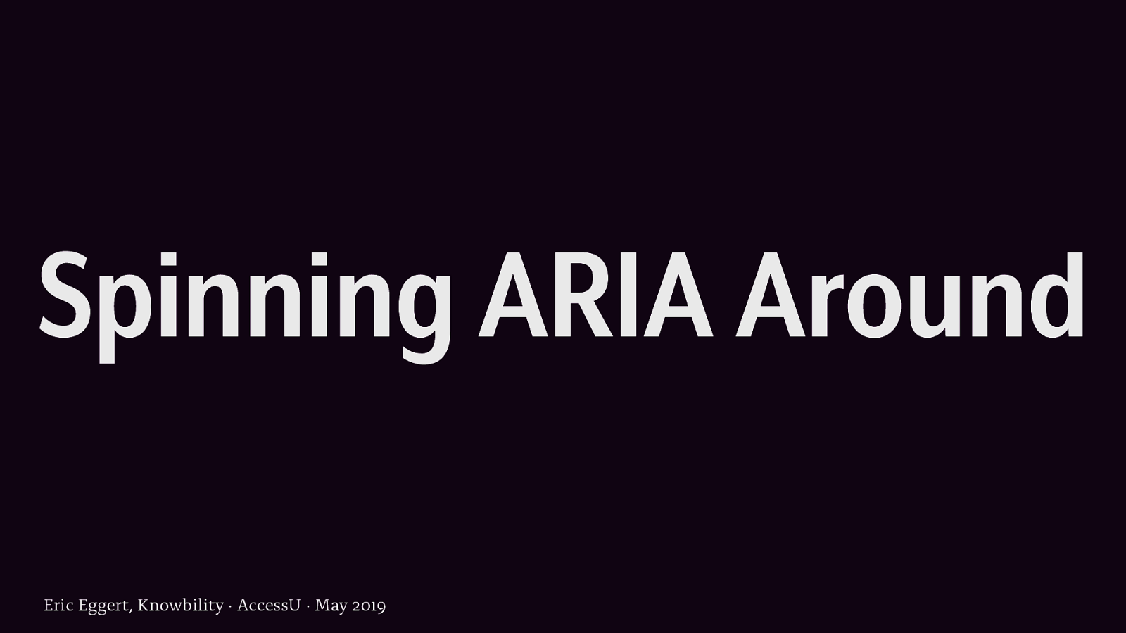Spinning ARIA Around