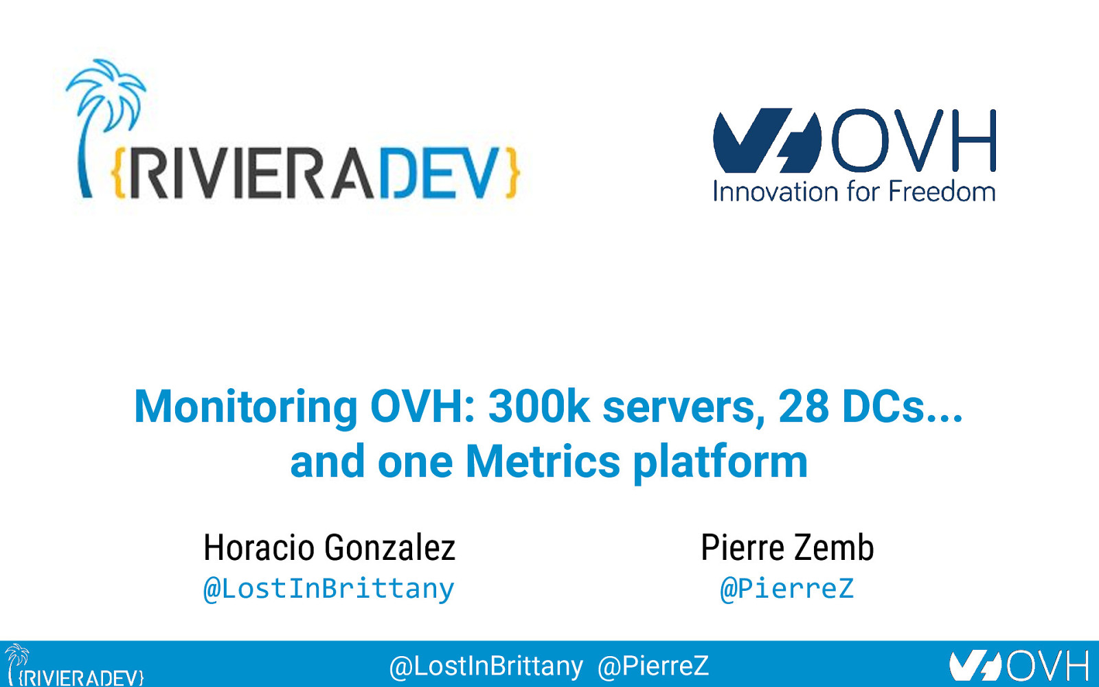 Monitoring OVH: 300k servers, 27 DCs and one Metrics platform