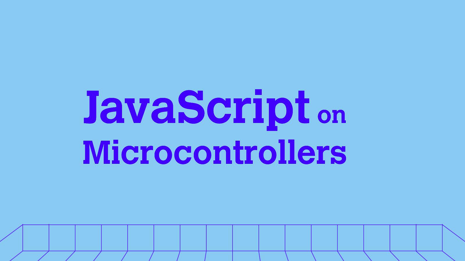 JavaScript on Microcontrollers