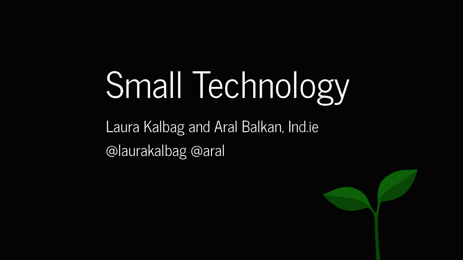 Small Technology