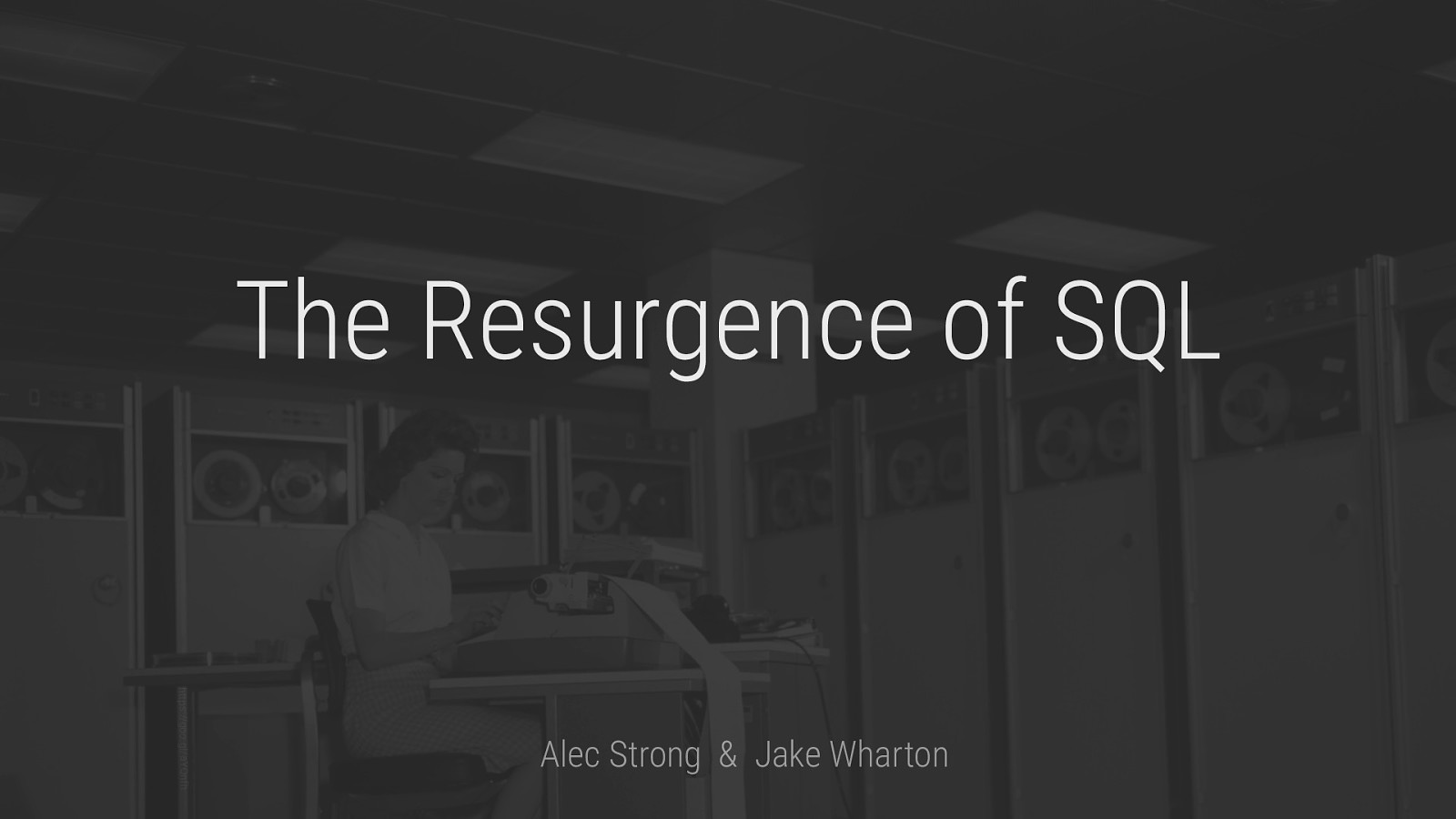 The Resurgence of SQL