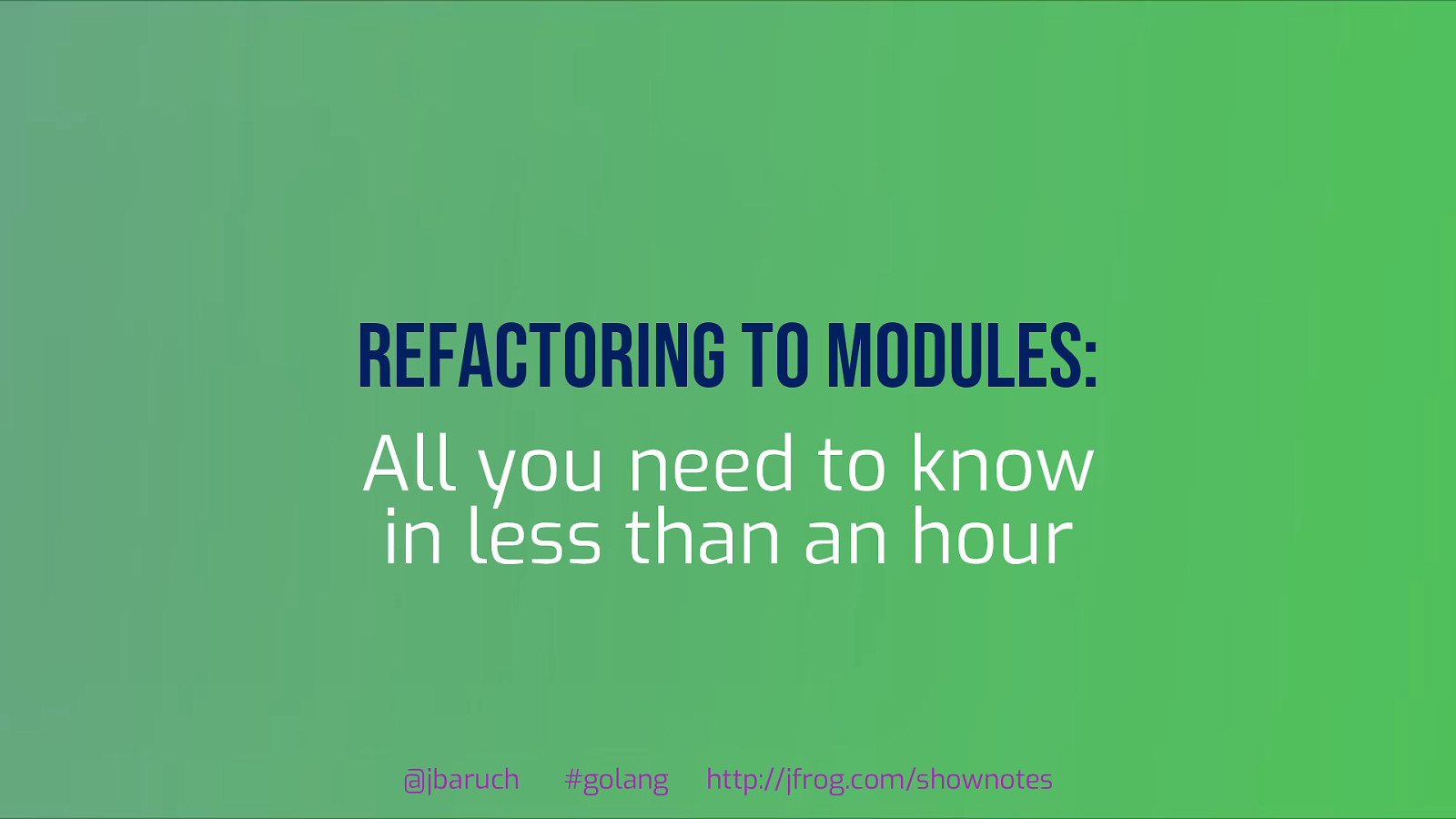 Refactoring to modules: Why and how – all you need to know in (less than) an hour