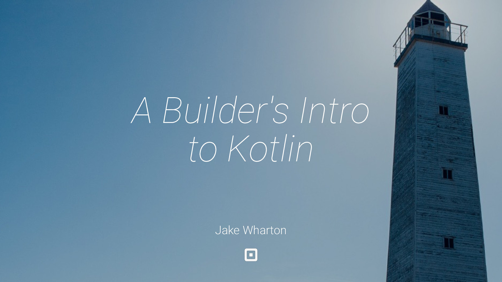 A Builder's Intro to Kotlin