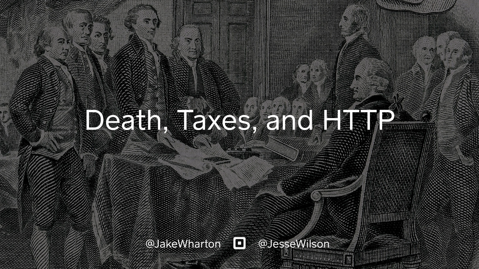 Death, Taxes, and HTTP