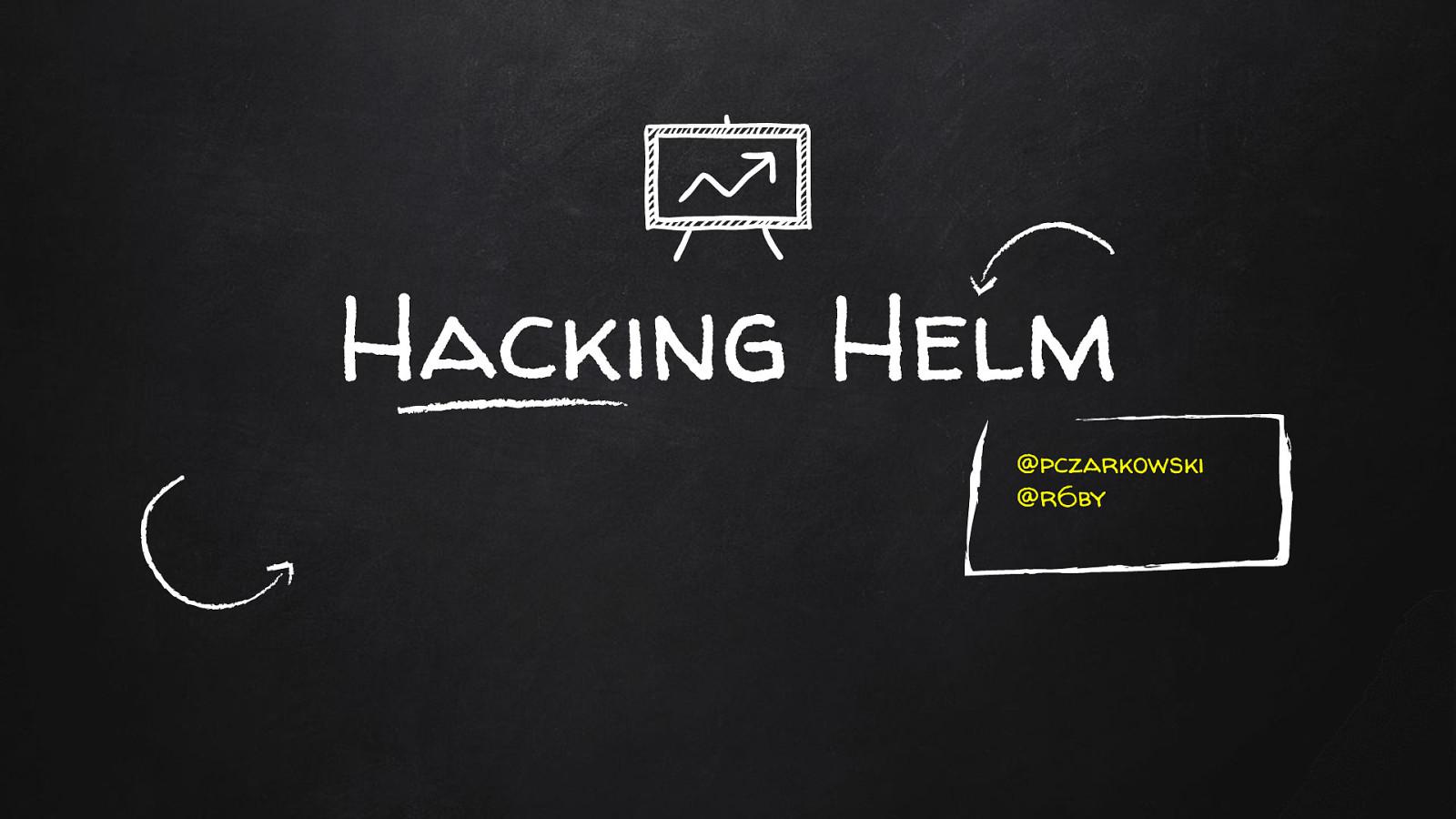 Hacking Helm