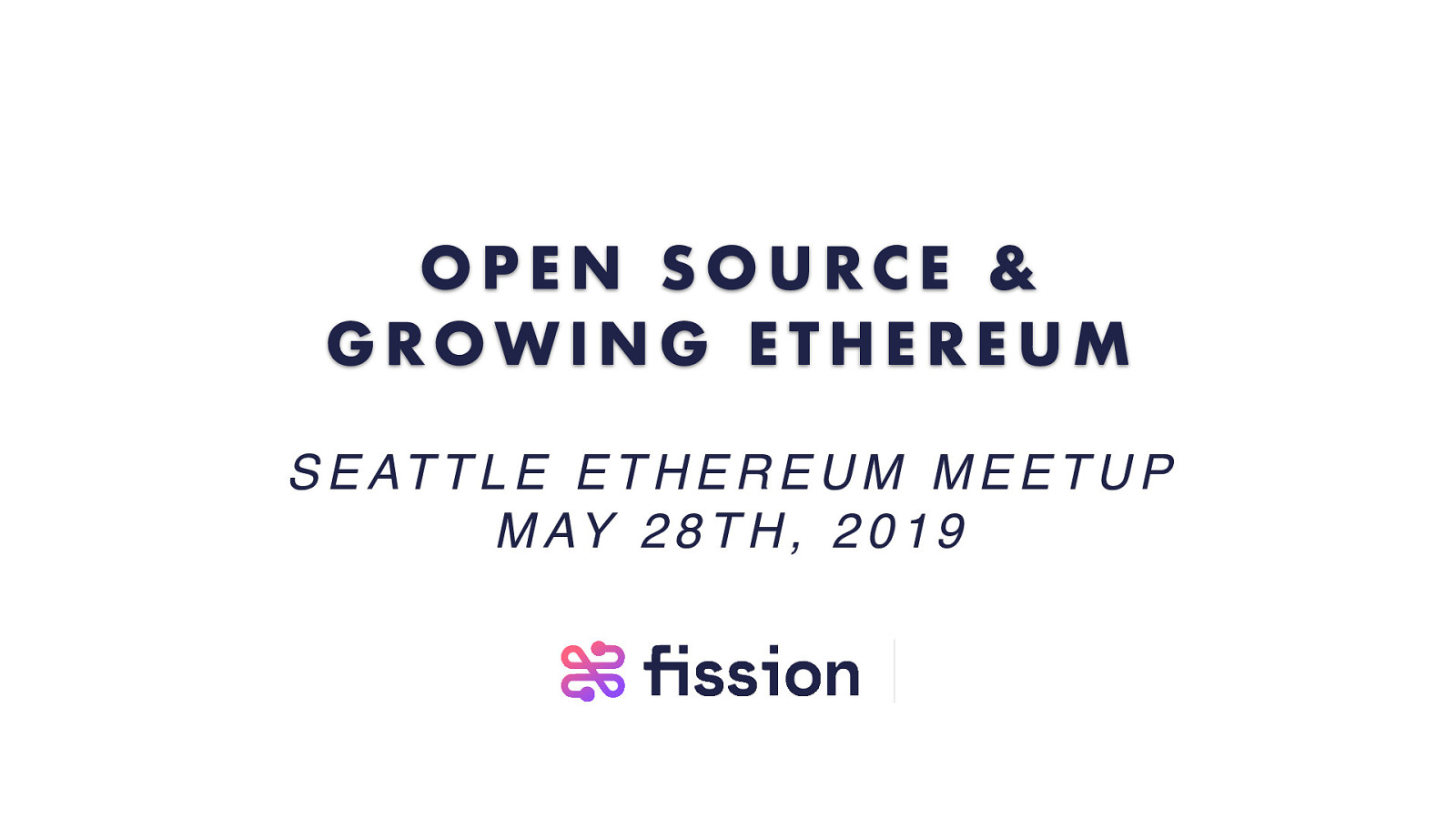 Open Source & Growing Ethereum