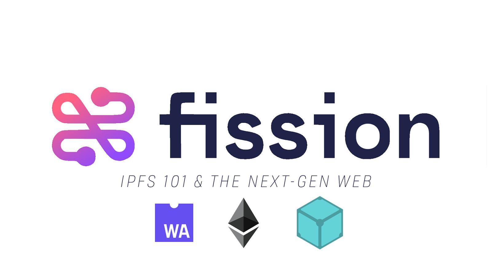 IPFS 101 & FISSION