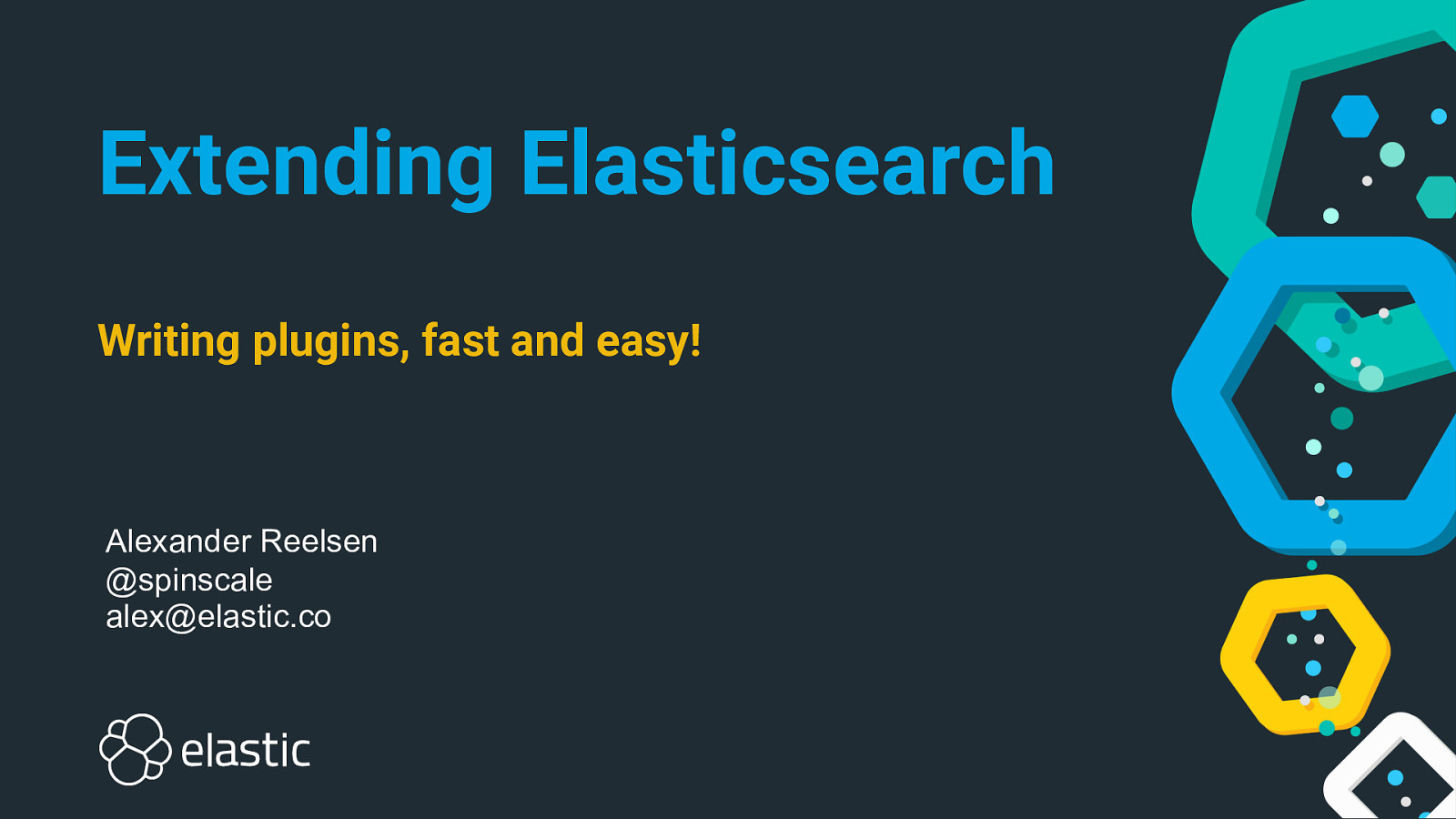 Extending Elasticsearch - Writing plugins, fast and easy!