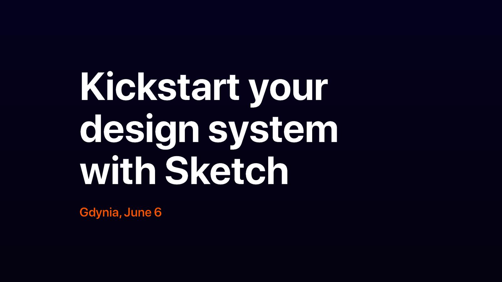 Kickstart your design system with Sketch