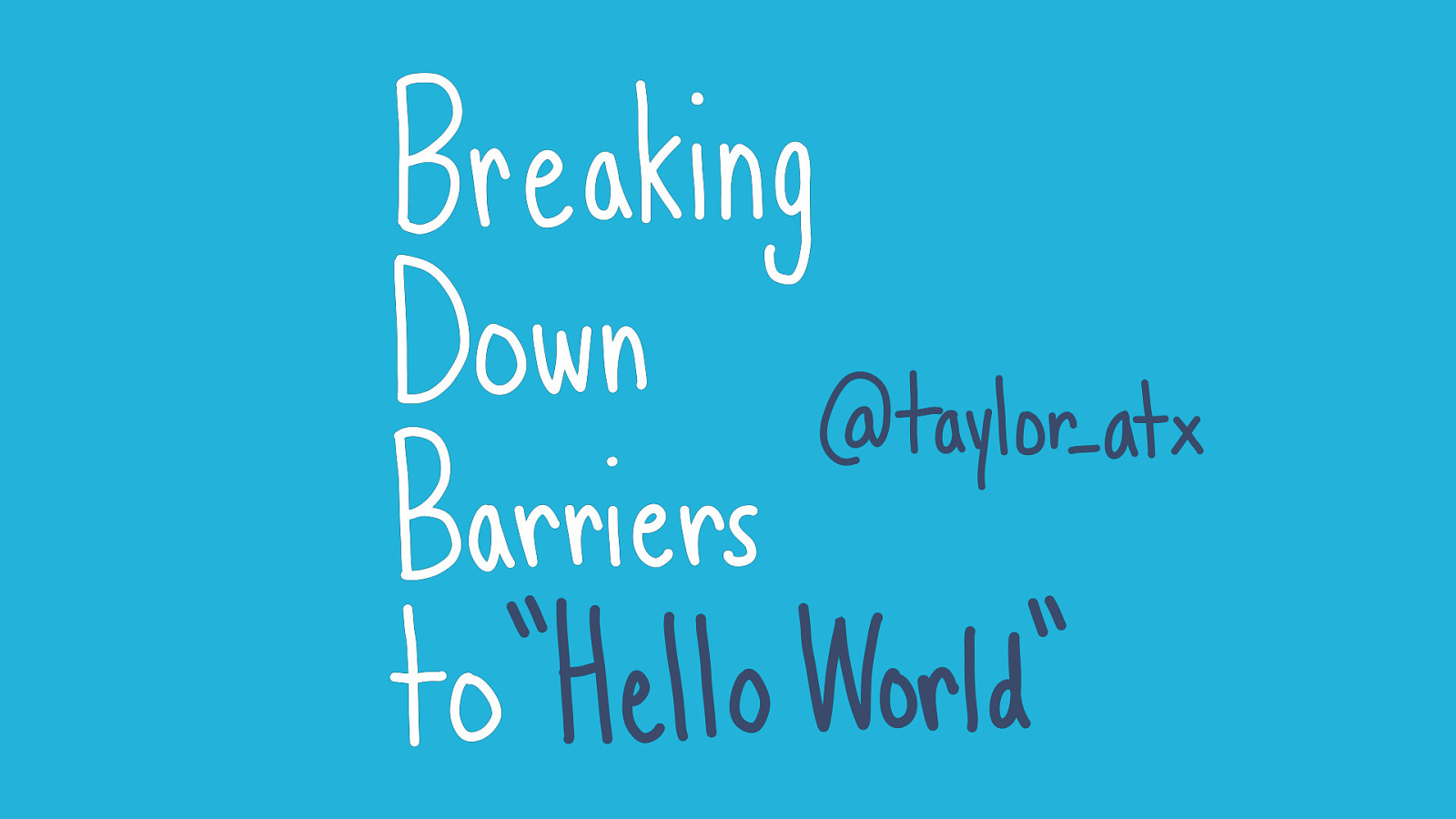 "Breaking Down Barriers to ""Hello World"""