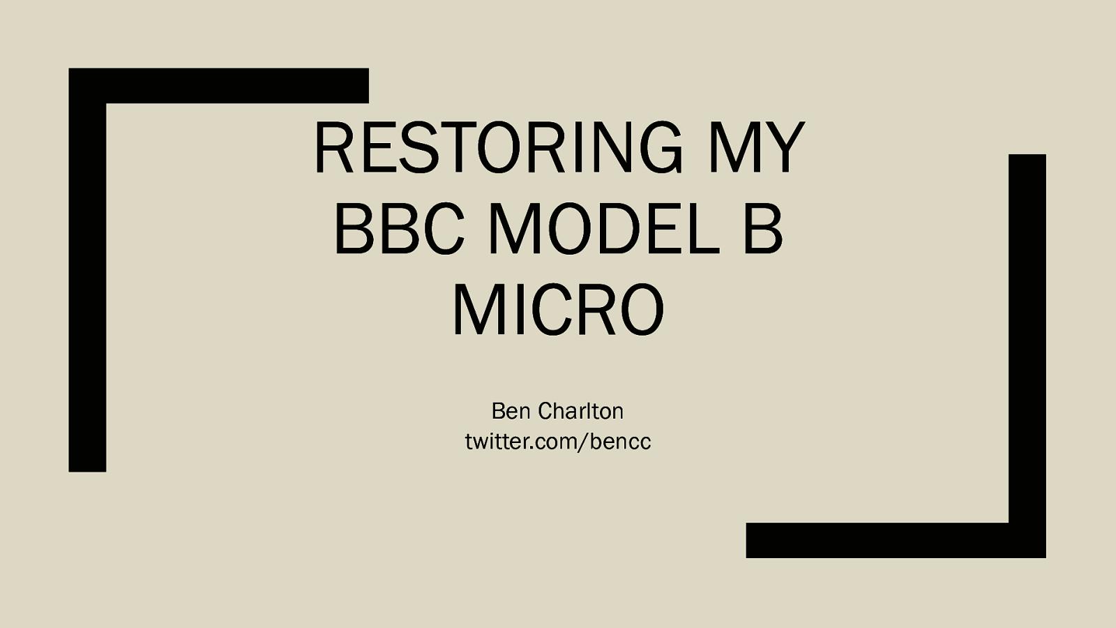 Restoring my BBC Model B Micro