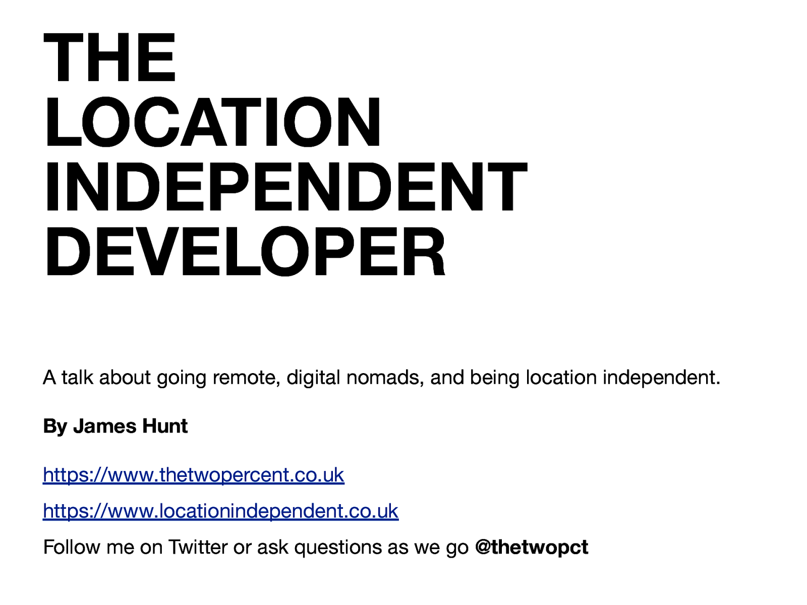 The Location Independent Developer