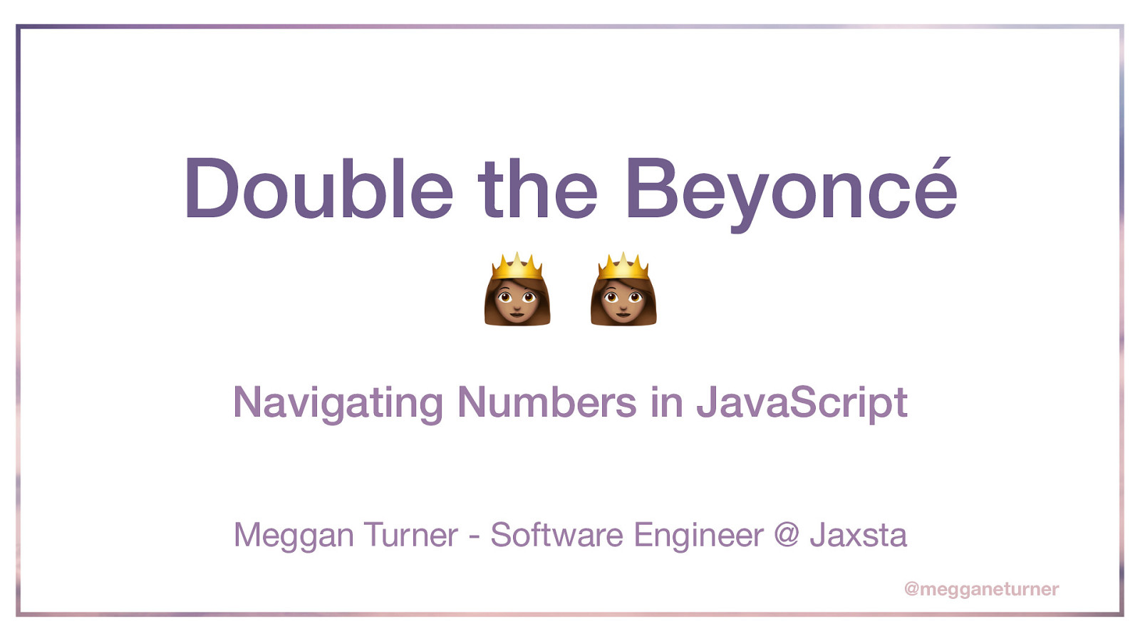 Double the Beyoncé: Navigating Numbers in JavaScript by Meggan Turner