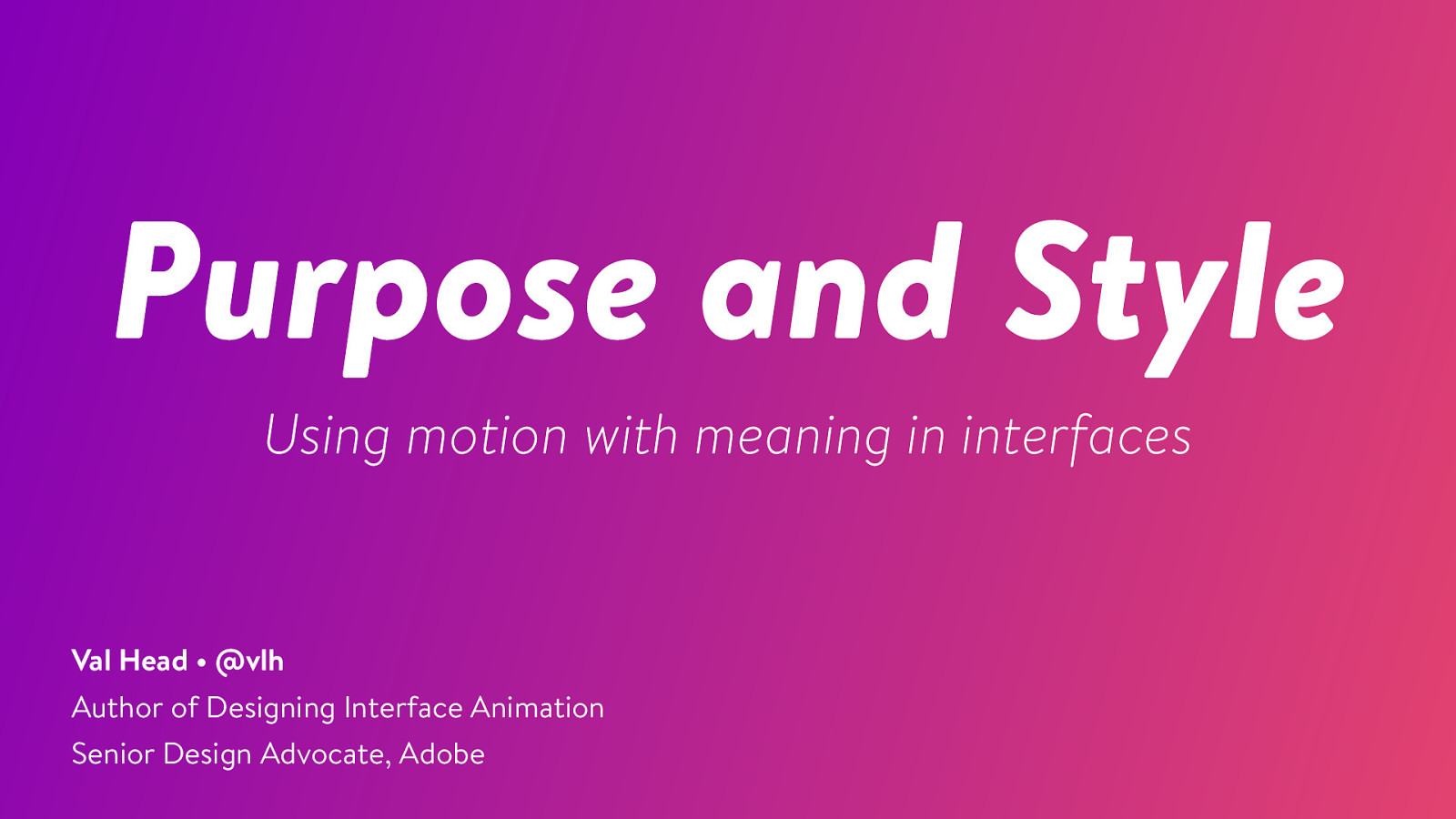 Purpose and Style: Using motion with meaning in interfaces
