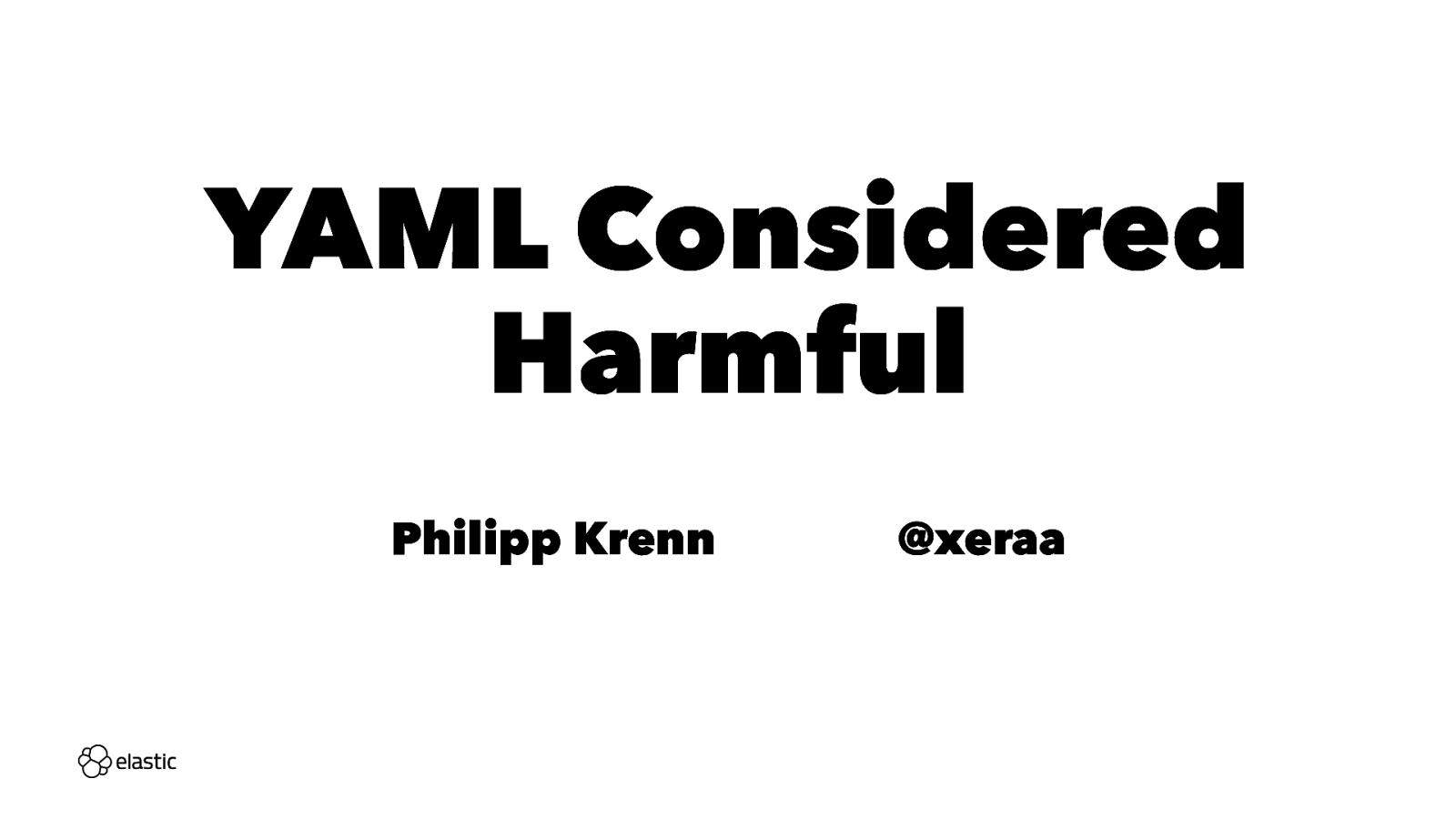 YAML Considered Harmful
