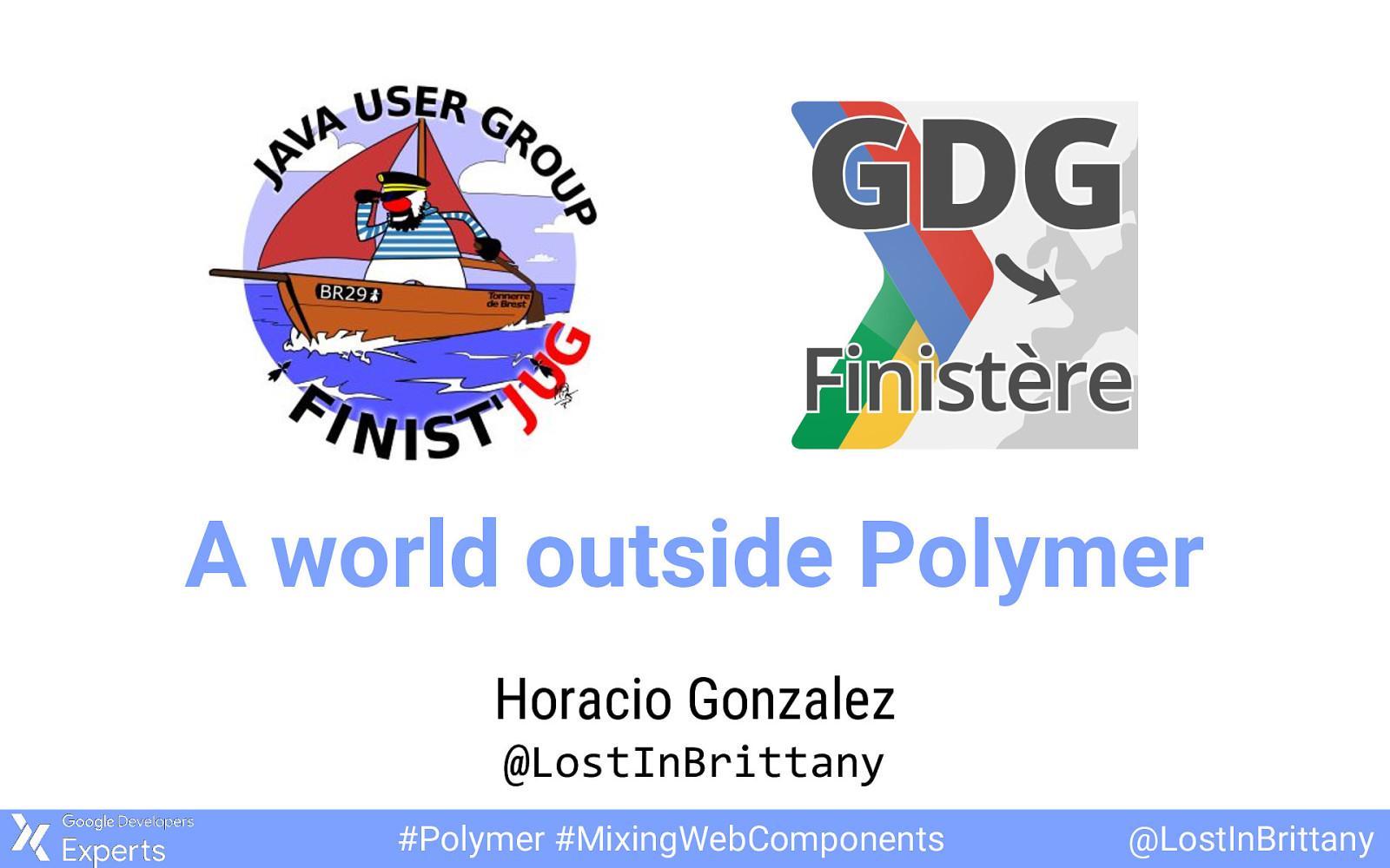 Il n'y a pas que Polymer dans la vie…