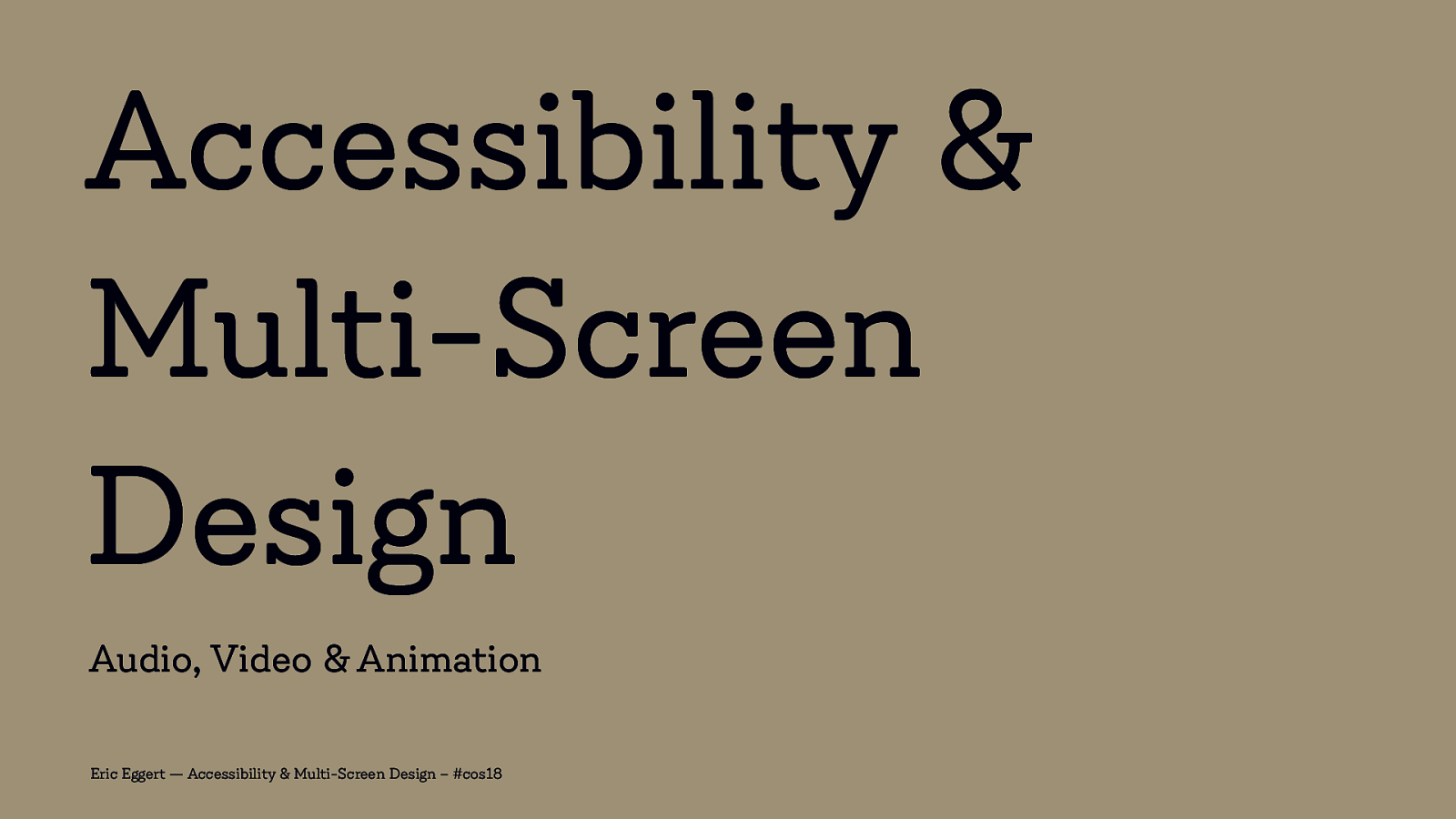 Accessibility & Multi-Screen Design: Audio, Video & Animation