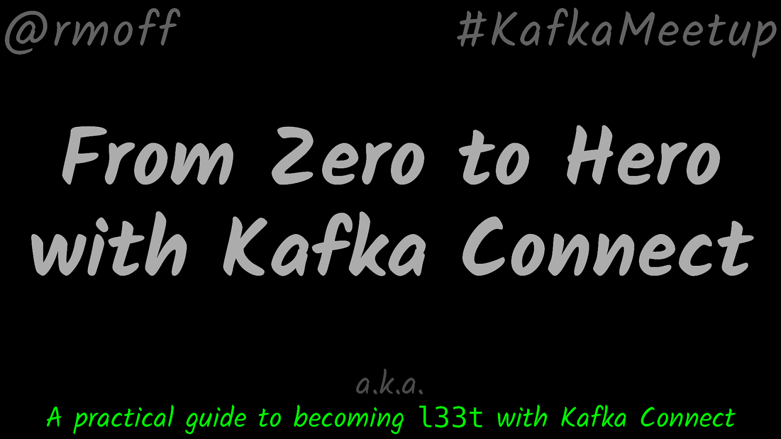 From Zero to Hero with Kafka Connect by Robin Moffatt