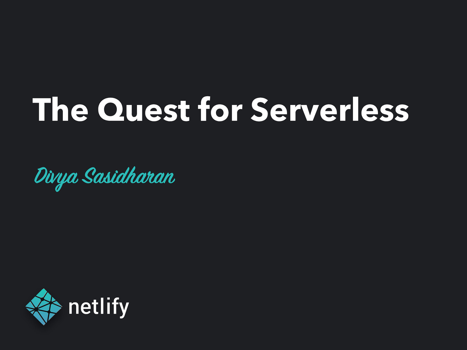 The Quest for Serverless
