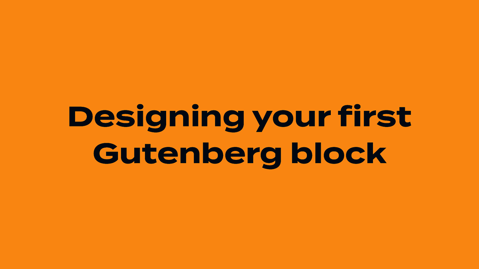 Designing your first Gutenberg block