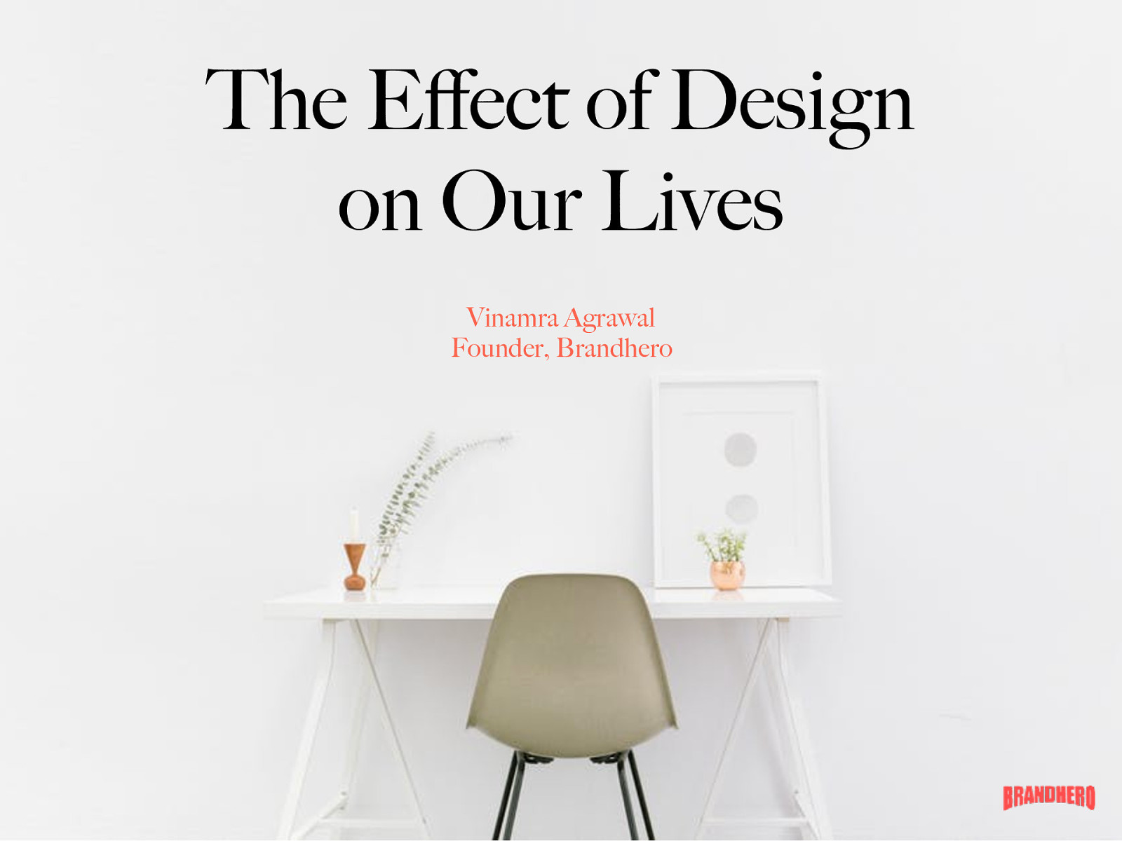 The Effect of Design on Our Lives