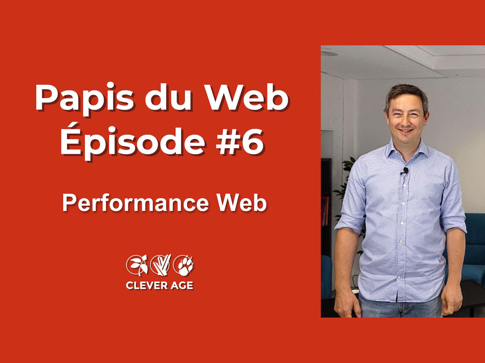 Papis du Web épisode #6 - Performance Web