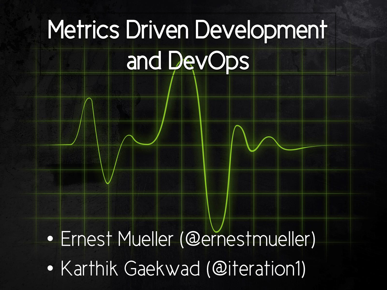 Metrics driven development and devops