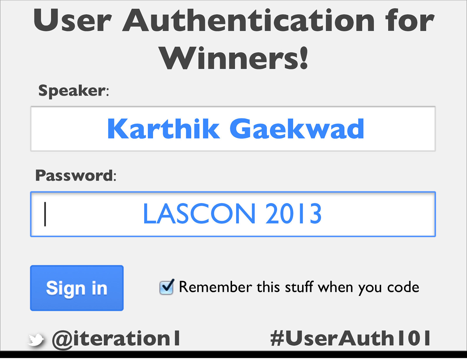 User Auth for Winners, how to get it right the first time!