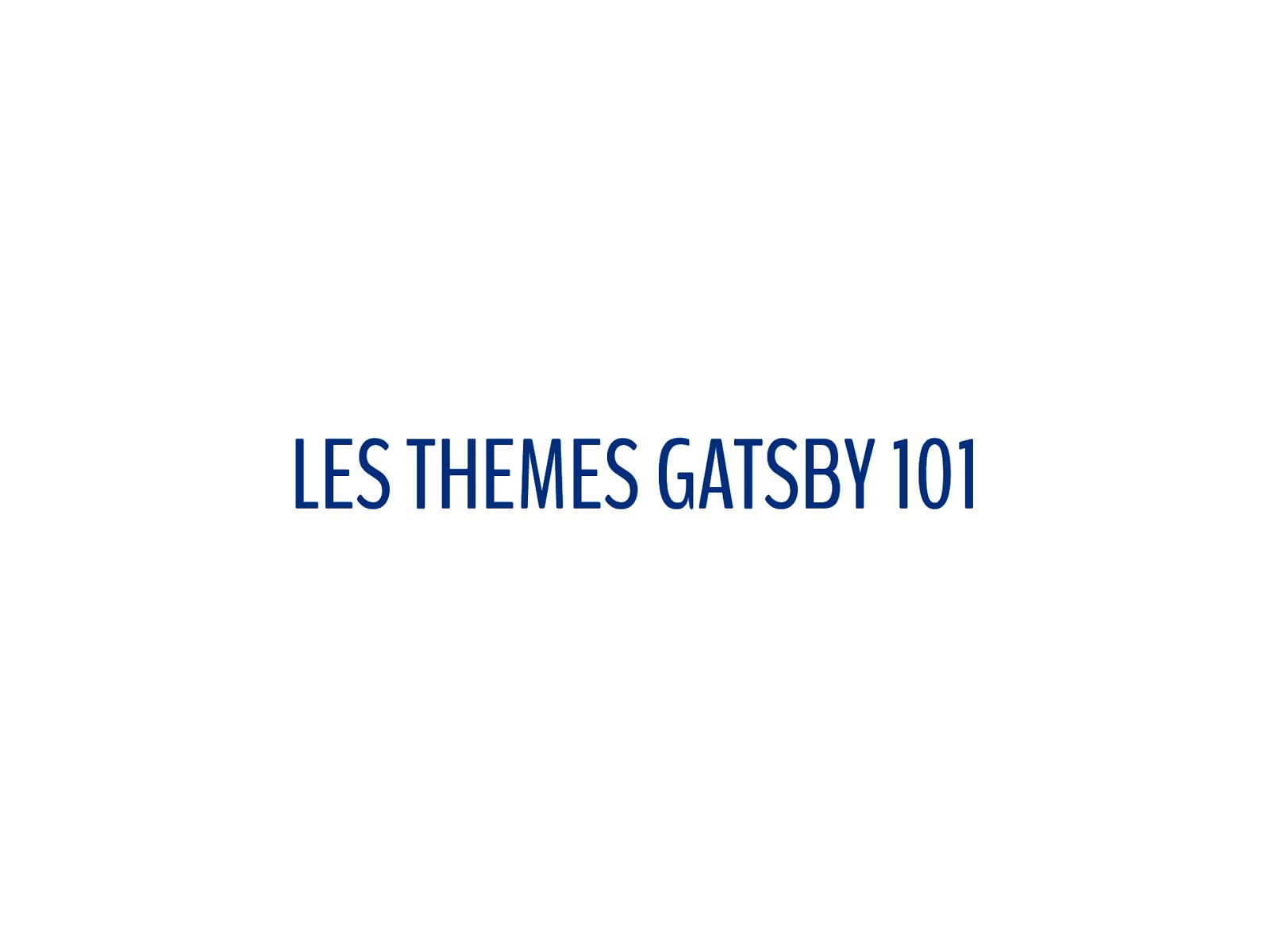 Gatsby Themes 101