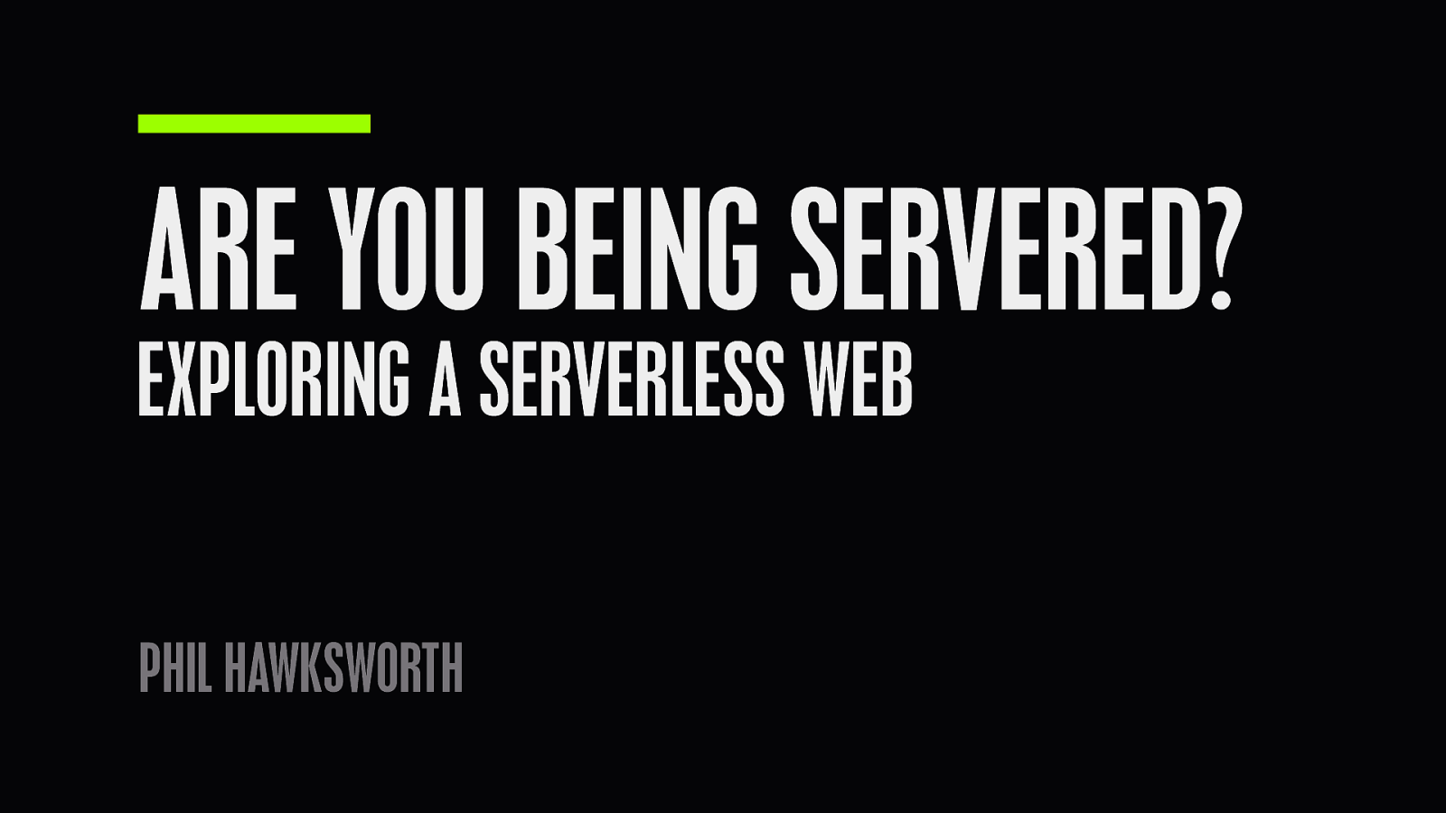"Are you being servered? — Exploring a ""serverless"" web"