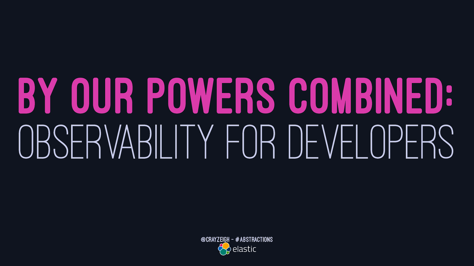 By Our Powers Combined: Observability for Developers by Aaron Aldrich