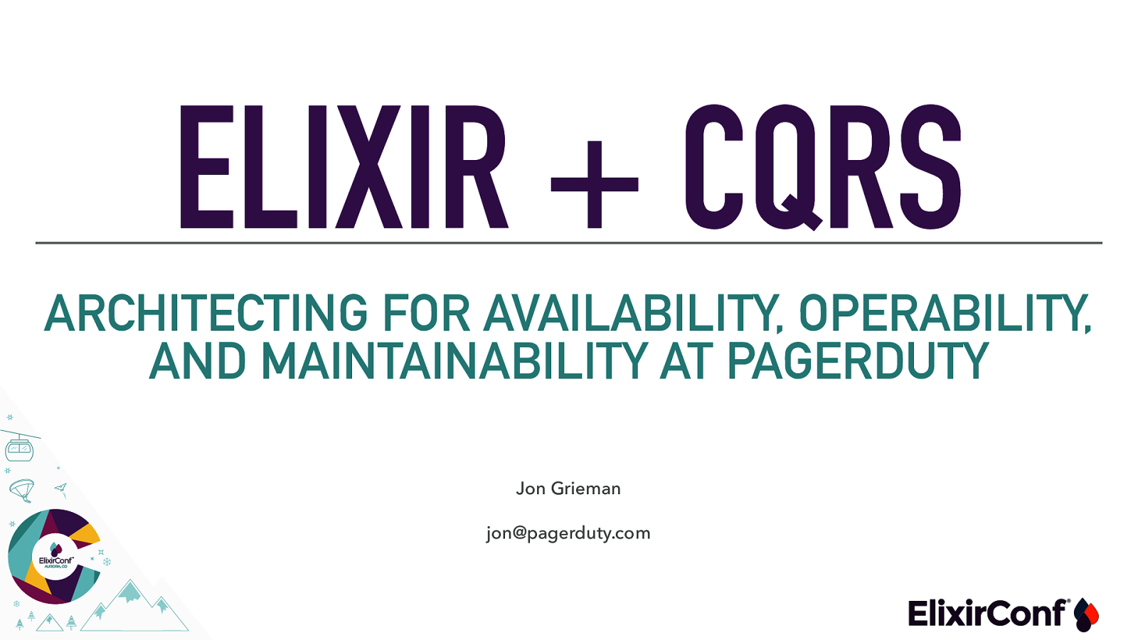 Elixir + CQRS - Architecting for Availability, Operability, and Maintainability At PagerDuty