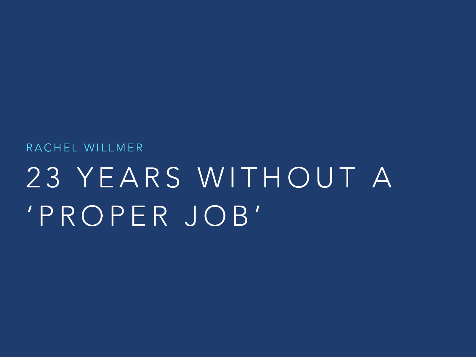 (Keynote) 23 Years Without A Proper Job