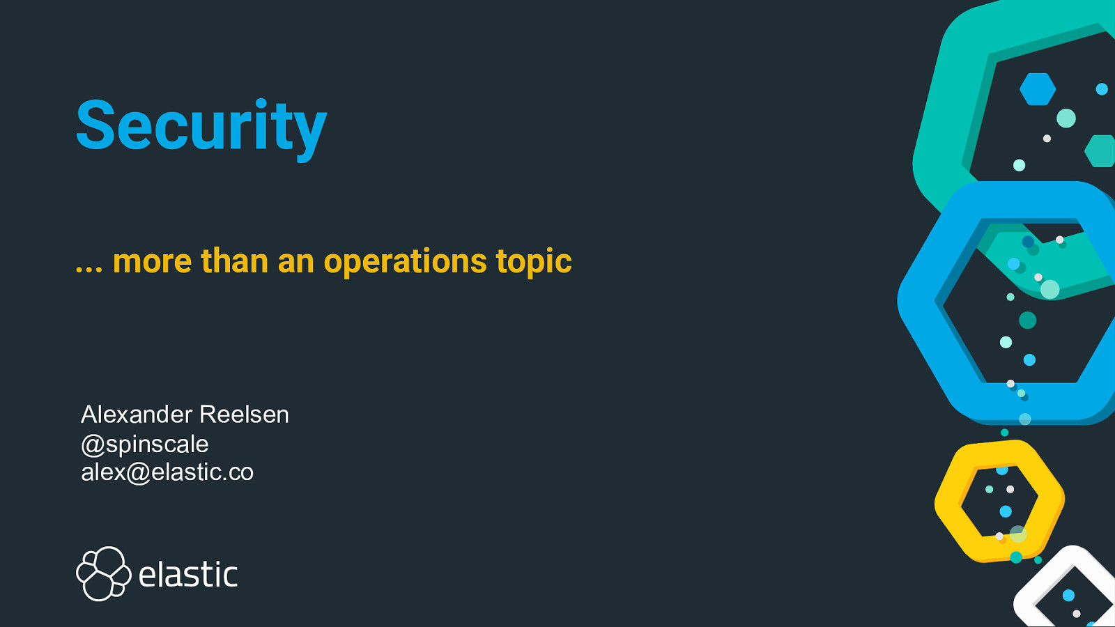 Security - more than an operations topic!