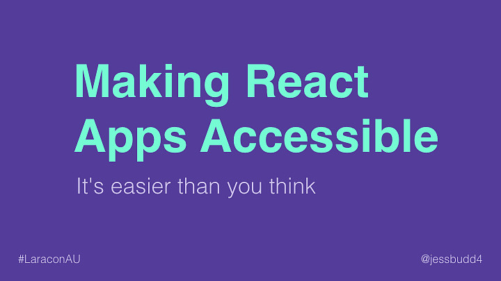 Making React Apps Accessible: It's easier than you think