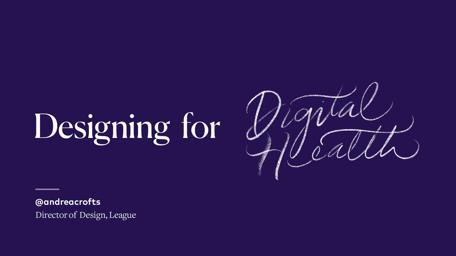 Designing for Digital Health