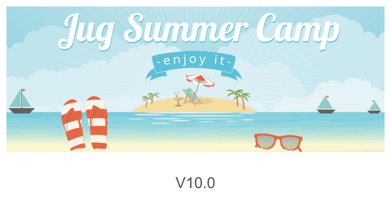 Keynote: Jug Summer Camp v10.0