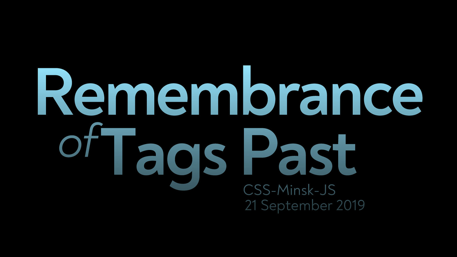 Remembrance of Tags Past