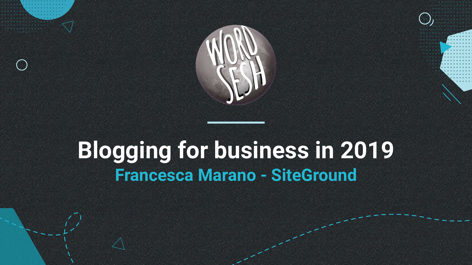 Blogging for business in 2019 Francesca Marano - SiteGround