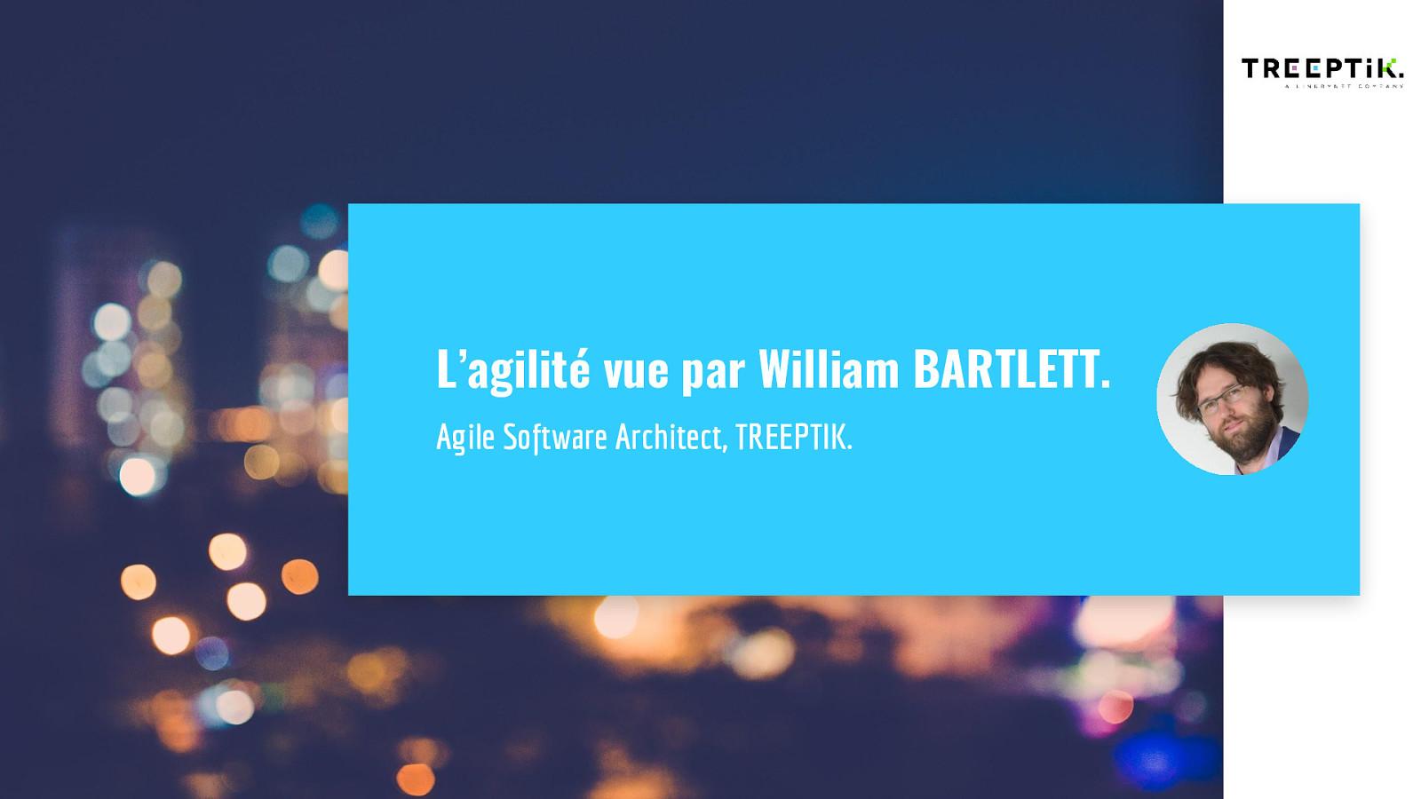 L'agilité vue par William Bartlett
