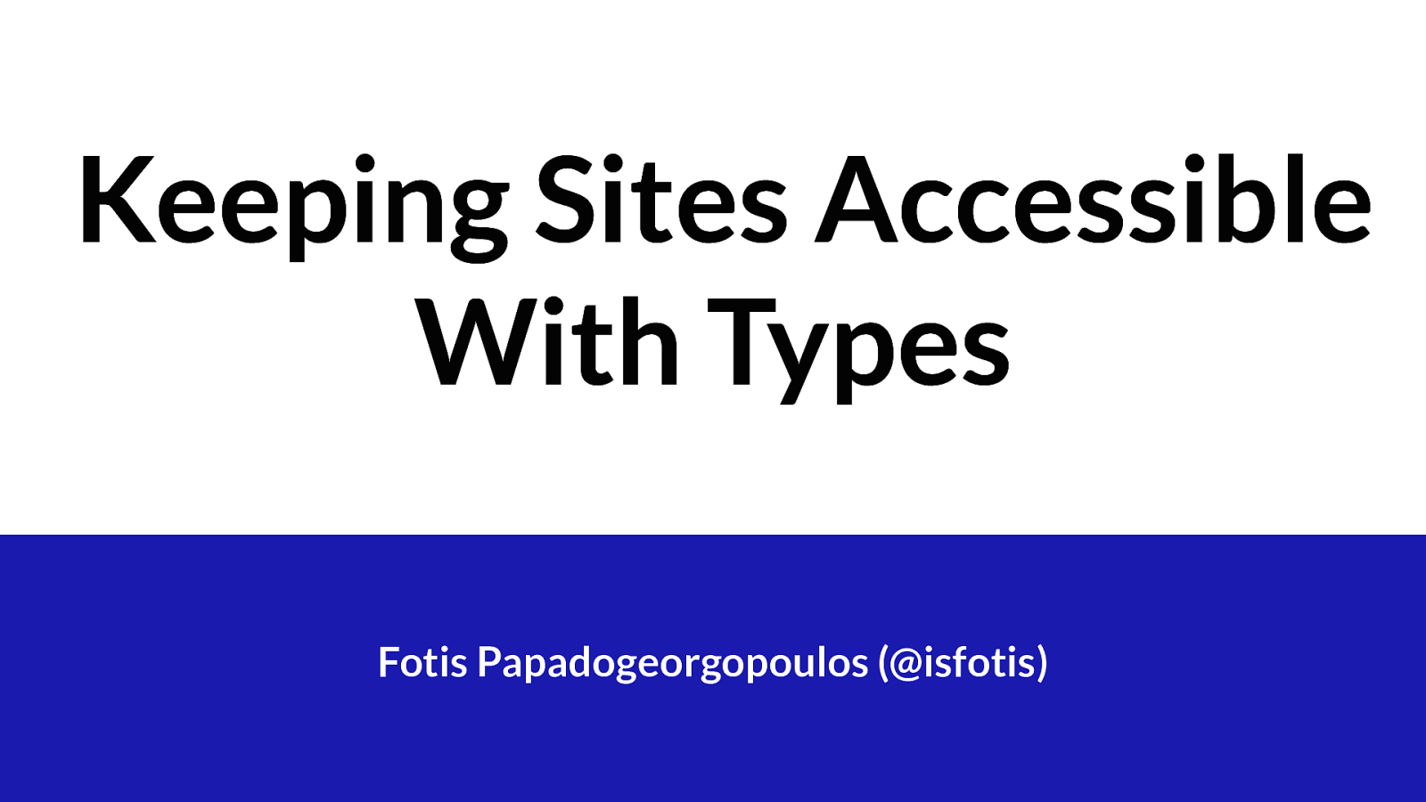 Keeping Sites Accessible With Types